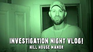 Paranormal Investigation Vlog: Haunted Hill House Manor with Dead Explorer!