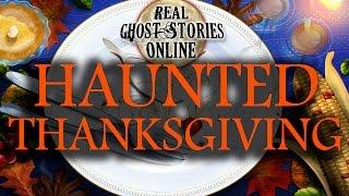 Haunted Thanksgiving | Ghost Stories & Paranormal Podcast