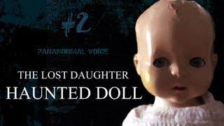 The Lost Daughter | HAUNTED DOLL | Paranormal Voice | Session 2