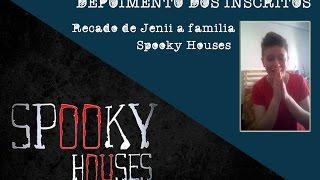 Spooky Houses - Depoimentos dos Inscritos - Jenii