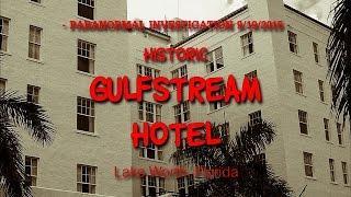 Gulfstream Hotel (Lake Worth, FL) 9.19.15 ~ PRISM Miami Paranormal Investigation EVP & ITC