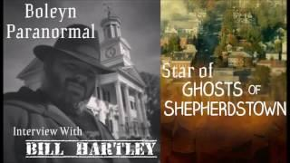 Boleyn Paranormal Podcast - Bill Hartley Interview (Star of Ghosts of Shepherdstown)