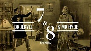 The Strange Case of Dr Jekyll and Mr Hyde (Chapters 7 & 8) | Audiobook