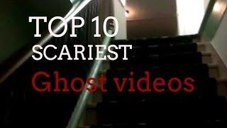 The Top 10 Scariest Ghost Videos on the Internet