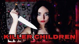 KILLER CHILDREN... SO MESSED UP