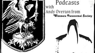 Boleyn Paranormal Podcasts - Andy Overton of Wimmera Paranormal Society