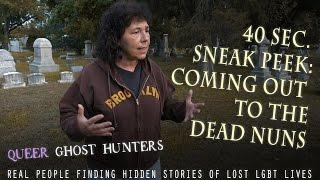 Queer Ghost Hunters Sneak Peek: COMING OUT TO THE DEAD NUNS
