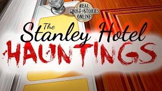 Haunted Stanley Hotel | Ghost Stories, Hauntings, Paranormal & Supernatural