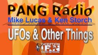 Mike Lucas & Ken Storch - UFOs & Other Things - PANG Radio - Insider's Preview