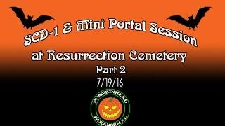 SCD-1 Spirit Box & Mini Portal Session at Resurrection Cemetery Pt.2