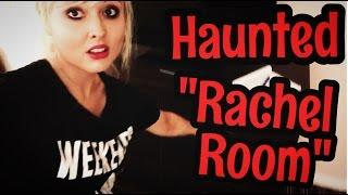"HAUNTED ""Rachel Room""! 