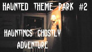 HAUNTINGS GHOSTLY ADVENTURE - HAUNTED THEME PARK