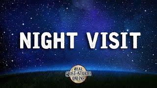 Night Visit   Ghost Stories, Paranormal, Supernatural, Hauntings, Horror