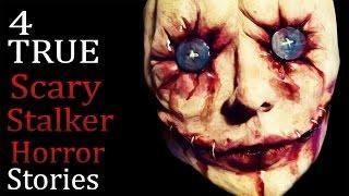 4 TRUE Scary Stalker Horror Stories
