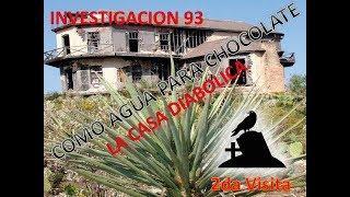 Paranormal Frontera- CLIP Investigacion 93 Casa Como Agua Para Chocolate (2da visita)