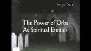 THE POWER OF ORBS AS SPIRITUAL ENTITIES