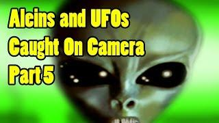 aliens are here, ufo spotted, alien caught on camera, real alien, compilation #5