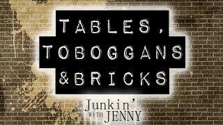 Tables, Toboggans & Bricks | Junkin' With Jenny Preview