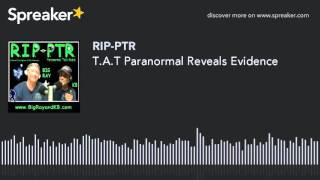 T.A.T Paranormal Reveals Evidence (part 7 of 9)