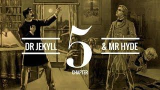 The Strange Case of Dr Jekyll and Mr Hyde (Chapter 5) | Audiobook