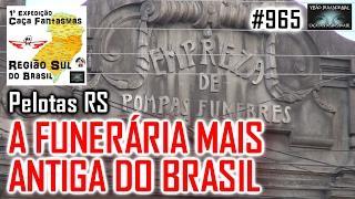 A Funerária mais antiga do Brasil - Caça Fantasmas Brasil - #965