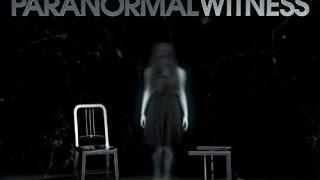 UltraParanormal Proof And Evidence Of Ghosts Documentary || Paranormal Witness