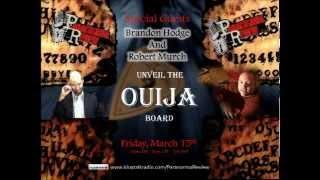 Paranormal Review Radio - Unveiling The Ouija w/Robert Murch & Brandon Hodge