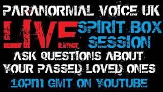 Paranormal Voice LIVE Spirit Box Session - Ask questions about your loved ones in Spirit