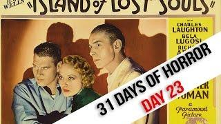 31 DAYS OF HORROR // DAY 23 - Island of Lost Souls (1932)