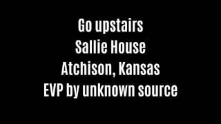 Go Upstairs EVP Captured At Sallie House By Unknown Source