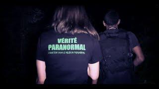 Vérité Paranormal - Enquête n°7 [La demeure du silence]