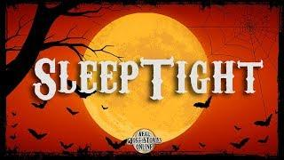 Sleep Tight | Ghost Stories, Paranormal, Supernatural, Hauntings, Horror