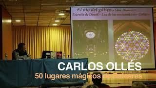 50 lugares mágicos de Baleares: CARLOS OLLÉS I X CONGRESO ENIGMAS DE LA CIENCIA.