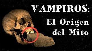 VAMPIROS: El Verdadero Origen del Mito