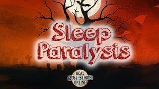 Sleep Paralysis  | Ghost Stories, Paranormal, Supernatural, Hauntings, Horror