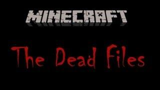 Minecraft: The Dead Files