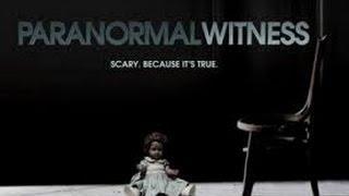 Watch ? Paranormal Witness™ ? Season 5 Episode 11