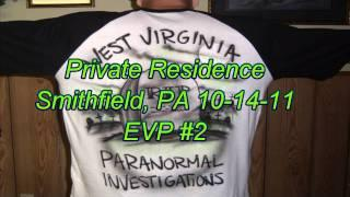 WVPI:  Private Residence Smithfield, PA EVP 'Watch Out'
