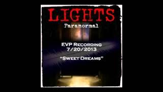 "EVP 7/20/2013 - ""Sweet Dreams"""