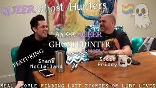 QUEER Ghost Hunters EXTRA: Ask A Queer Ghost Hunter, Episode 2