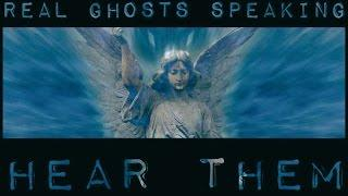REAL GHOSTS SPEAKING, hear them. CLEAR amazing VALIDATIONS. Steve Huff