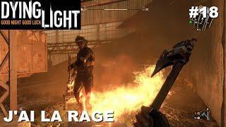 ☣ Dying Light #18 J'ai la Rage [FR] (Je continue sur The Following)