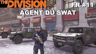 ☣ The Division [FR] Walkthrough Intégrale #11 Avant post (Agent du SWAT)