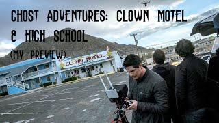 GHOST ADVENTURES: CLOWN MOTEL & HIGH SCHOOL (my preview)