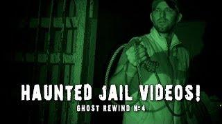 Real Pararnormal! │ Extended Haunted Jail Videos! │ Ghost Rewind #4