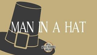 Man In A Hat | Ghost Stories, Paranormal, Supernatural, Hauntings, Horror