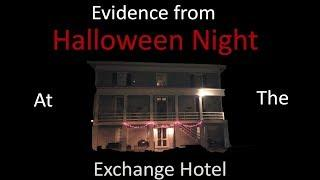 Evidence from the Exchange Hotel Halloween Investigation