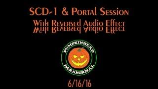 SCD-1 Spirit Box & Portal Session with Reversed Audio Effect 6/16/16
