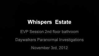 Whispers Estate - EVP Session 2nd floor bathroom