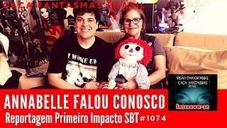 Annabelle Falou Conosco - Caça Fantasmas Brasil #1075